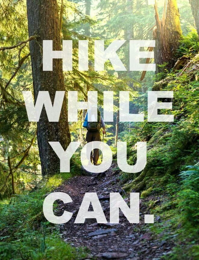 Hike While You Can